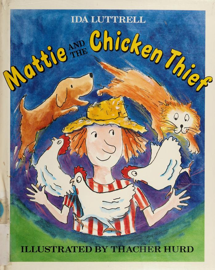 Mattie and the chicken thief by Ida Luttrell